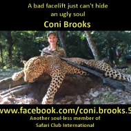https://www.facebook.com/coni.brooks.5 And these are the scum she booked the hunt through, another Safari Club International operation, and SCI's African stooges PHASA (Stands for Perverts Helping Americans Screw Africa) http://www.marromeusafaris.com You can leave them a message here: http://www.marromeusafaris.com/?page_id=16